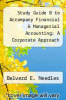 cover of Study Guide B to Accompany Financial & Managerial Accounting: A Corporate Approach (4th edition)