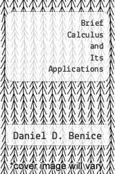 Brief Calculus and Its Applications by Daniel D. Benice - ISBN 9780395834534