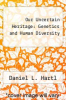 cover of Our Uncertain Heritage: Genetics and Human Diversity