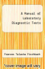 cover of A Manual of Laboratory Diagnostic Tests