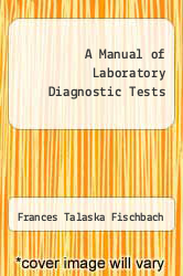Cover of A Manual of Laboratory Diagnostic Tests EDITIONDESC (ISBN 978-0397542420)