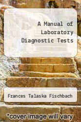 A Manual of Laboratory Diagnostic Tests by Frances Talaska Fischbach - ISBN 9780397544295
