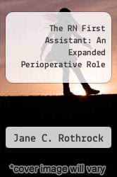 Cover of The RN First Assistant: An Expanded Perioperative Role EDITIONDESC (ISBN 978-0397546015)
