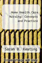 Cover of Home Health Care Nursing: Concepts and Practice 1 (ISBN 978-0397546039)