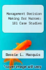 cover of Management Decision Making for Nurses: 101 Case Studies