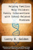 cover of Helping Families Help Children: Family Interventions with School-Related Problems
