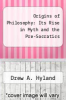 cover of Origins of Philosophy: Its Rise in Myth and the Pre-Socratics