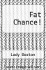 cover of Fat Chance!