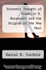 cover of Economic Thought of Franklin D. Roosevelt and the Origins of the New Deal