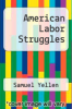cover of American Labor Struggles