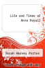 cover of Life and Times of Anne Royall