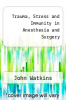 cover of Trauma, Stress and Immunity in Anesthesia and Surgery