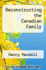cover of Reconstructing the Canadian Family