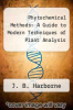 cover of Phytochemical Methods : A Guide to Modern Techniques of Plant Analysis