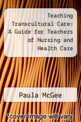 Cover of Teaching Transcultural Care: A Guide for Teachers of Nursing and Health Care EDITIONDESC (ISBN 978-0412440809)