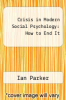 cover of Crisis in Modern Social Psychology: How to End It