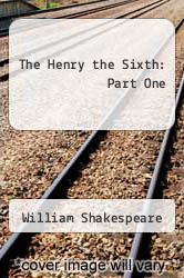 Cover of The Henry the Sixth: Part One 3 (ISBN 978-0415026871)