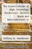 cover of The Globalisation of High Technology Production: Society Space and Semiconductors in Restructuring of Modern World