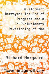 Cover of Development Betrayed: The End of Progress and a Co-Evolutionary Revisioning of the Future EDITIONDESC (ISBN 978-0415068611)