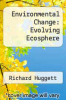 cover of Environmental Change: Evolving Ecosphere