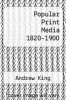 cover of Popular Print Media 1820-1900 (1st edition)
