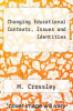 cover of Changing Educational Contexts, Issues and Identities (1st edition)