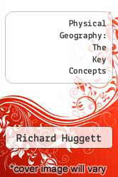 Physical Geography: The Key Concepts by Richard Huggett - ISBN 9780415452076