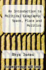 cover of An Introduction to Political Geography: Space, Place and Politics (1st edition)