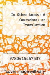 In Other Words: A Coursebook on Translation by N and A - ISBN 9780415467537