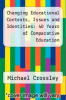 cover of Changing Educational Contexts, Issues and Identities: 40 Years of Comparative Education