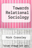 cover of Towards Relational Sociology (1st edition)