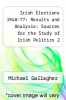 cover of Irish Elections 1948-77: Results and Analysis: Sources for the Study of Irish Politics 2