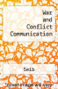 cover of War and Conflict Communication (1st edition)