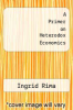 cover of A Primer on Heterodox Economics