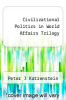 cover of Civilizational Politics in World Affairs Trilogy