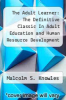 cover of The Adult Learner: The Definitive Classic In Adult Education and Human Resource Development (8th edition)