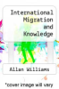 cover of International Migration and Knowledge