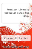 cover of American Literary Criticism since the 1930s (2nd edition)
