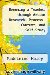 Becoming a Teacher through Action Research: Process, Context, and Self-Study by Madeleine Haley - ISBN 9780415801058