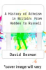 cover of A History of Atheism in Britain: From Hobbes to Russell