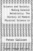 cover of Science and Society: Making General Relativity: The History of Modern Physical Science in the Twentieth Century