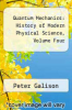 cover of Quantum Mechanics: History of Modern Physical Science, Volume Four