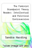 cover of The Feminist Standpoint Theory Reader: Intellectual and Political Controversies (1st edition)