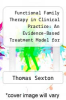cover of Functional Family Therapy in Clinical Practice: An Evidence-Based Treatment Model for Working With Troubled Adolescents