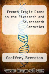 French Tragic Drama in the Sixteenth and Seventeenth Centuries by Geoffrey Brereton - ISBN 9780416076301