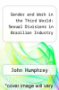 cover of Gender and Work in the Third World: Sexual Divisions in Brazilian Industry