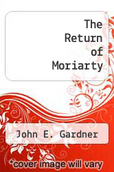 The Return of Moriarty by John E. Gardner - ISBN 9780425030950