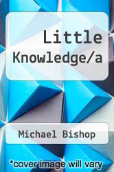 Little Knowledge/a by Michael Bishop - ISBN 9780425036716
