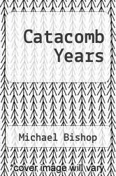 Catacomb Years by Michael Bishop - ISBN 9780425040508