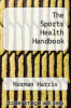cover of The Sports Health Handbook